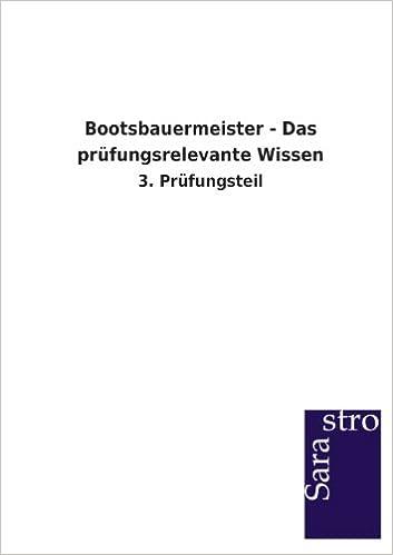 Bootsbauermeister - Das prüfungsrelevante Wissen