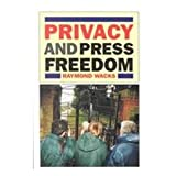 Privacy and Press Freedom : Rights in Conflict, Wacks, Raymond I., 1854314548