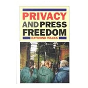 Privacy and Press Freedom: Rights in Conflict