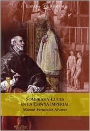 Sombras y luces en la España imperial (ESPASA FORUM): Amazon.es: Fernández Álvarez, Manuel: Libros