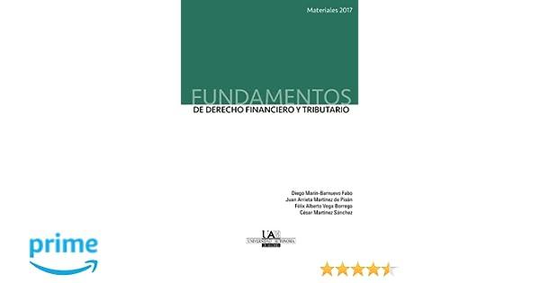 Fundamentos de Derecho Financiero y Tributario. Materiales 2017: Amazon.es: Diego Marín-Barnuevo Fabo, Juan Arrieta Martínez de Pisón, Félix Alberto Vega ...