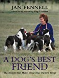 img - for By Jan Fennell - A Dogs Best Friend: The Secrets That Make Good Dog Owners Great (2004-08-02) [Hardcover] book / textbook / text book