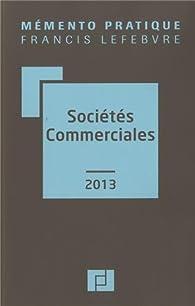 Sociétés commerciales 2013 par  Editions Francis Lefebvre