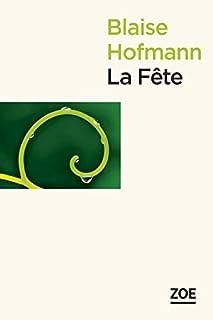 La Fête, Hofmann, Blaise