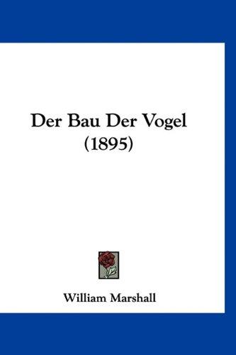 Read Online Der Bau Der Vogel (1895) (German Edition) ebook