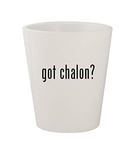 (got chalon? - Ceramic White 1.5oz Shot Glass )