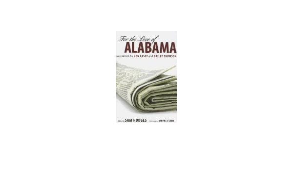For the Love of Alabama: Journalism by Ron Casey and Bailey ...