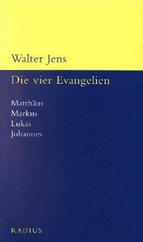 Die vier Evangelien: Matthäus, Markus, Lukas, Johannes