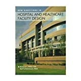 img - for New Directions in Hospital and Healthcare Facility Design by AIA Richard L. Miller (1995-06-01) book / textbook / text book