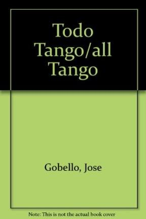 Todo Tango/all Tango (Spanish Edition)