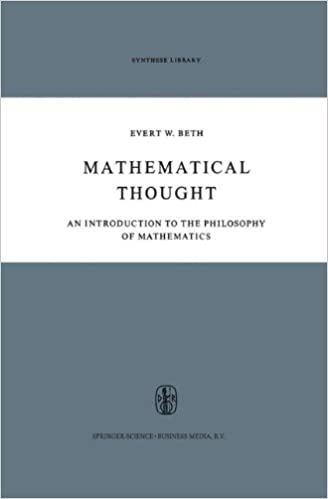 Mathematical Thought: An Introduction to the Philosophy of Mathematics (Synthese Library)