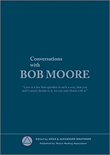 Conversations With Bob Moore: Moore Healling Association: 9788771456547:  Amazon.com: Books