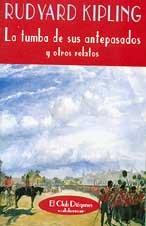 La tumba de sus antepasados: Y otros relatos (El Club Diógenes) Tapa blanda – 1 mar 2001 Rudyard Kipling Valdemar 8477023409 755543