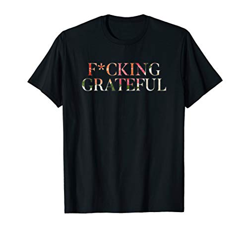 Fcking Grateful T-Shirt - Deluxe Style