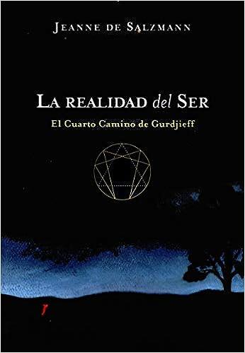 La Realidad Del Ser (Cuarto Camino): Amazon.es: Jeanne De ...