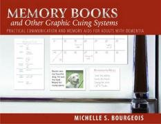 Memory Books and Other Graphic Cuing Systems: Practical Communication and Memory Aids for Adults with Dementia by Brand: Health Professions Pr