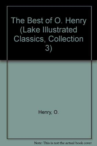 The Best Of O. Henry  Lake Illustrated Classics Collection 3