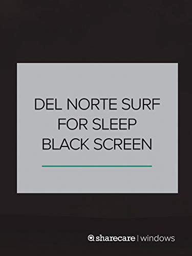 (Del Norte Surf for Sleep Black Screen 10 Hours)