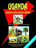 Uganda Business Intelligence Report, International Business Publications Staff, 073976442X