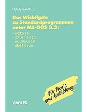 Das Wichtigste zu Standardprogrammen unter MS-DOS 3.3: Word 4.0, Lotus 1-2-3 2.0, Multiplan 3.0, dBase III+ 3.0