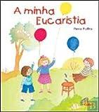 img - for A Minha Eucaristia (Portuguese Edition) book / textbook / text book