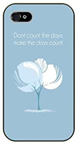 iPhone 4 / 4s Don't count the days. Make the days count - black plastic case / Life quotes, inspirational and motivational / Surelock Authentic