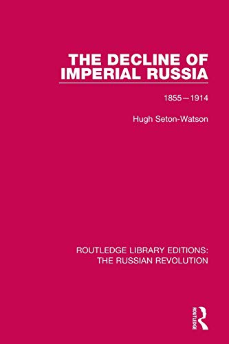 Routledge Library Editions: The Russian Revolution: The Decline of Imperial Russia: 1855-1914 (Volume 4)