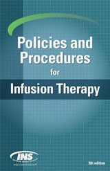 - Policies and Procedures for Infusion Nursing (Infusion Therapy Standards of Practice 2016)