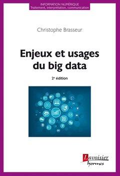 Enjeux et usages du big data Broché – 27 juin 2016 Christophe Brasseur Hermes Science Publications 2746247585 Base de données