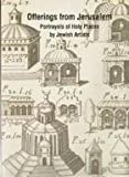 Offerings From Jerusalem: Portrayals Of Holy Places By Jewish Artists