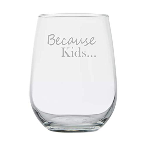 Because Kids. Funny Gift for Mom - Birthday Wine Glass for Wife - Husband - Reasons Parents Drink - Teacher Gifts - Birthday Present - Couples Gifts - New Parent - Mommy to be by Etchpress Yourself