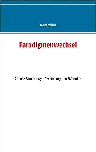 Paradigmenwechsel Active Sourcing Recruiting Im Wandel Tobias