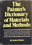 Painter's Dictionary of Materials and Methods, Frederic Taubes, 0823013367