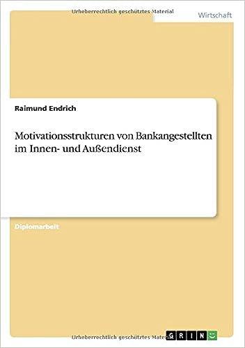 Motivationsstrukturen von Bankangestellten im Innen- und Außendienst
