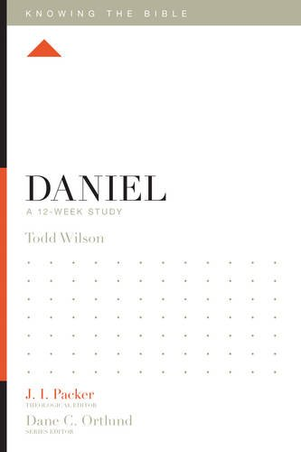 Daniel: A 12-Week Study (Knowing the Bible)