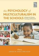 The Psychology of Multiculturalism in the Schools: A Primer for Practice, Training, and Research