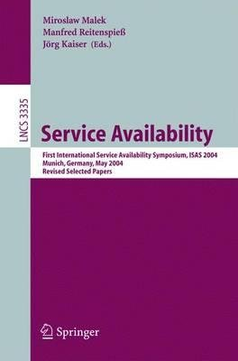 Download [(Service Availability: First International Service Availability Symposium, ISAS 2004, Munich, Germany, May 13-14, 2004, Revised Selected Papers )] [Author: Miroslaw Malek] [Mar-2005] PDF