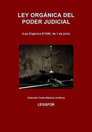 Ley Orgánica del Poder Judicial: 7.ª edición (febrero 2019). Colección Textos Básicos Jurídicos por Legisfor
