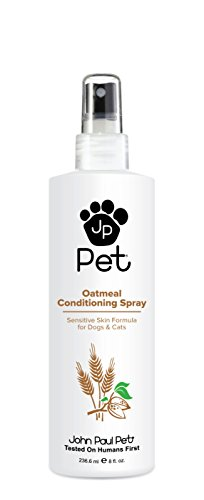 - John Paul Pet Oatmeal Conditioning Spray for Dogs and Cats, Sensitive Skin Formula Soothes and Moisturizes Dry Skin and Fur, Non-Aerosol, 8-Ounce