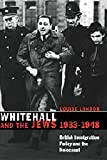 Whitehall and the Jews, 1933-1948, Louise London, 0521631874