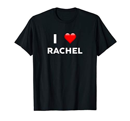 I Love RACHEL T-Shirt Name T-Shirt