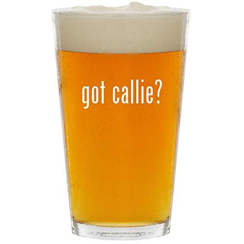 got callie? - Glass 16oz Beer Pint