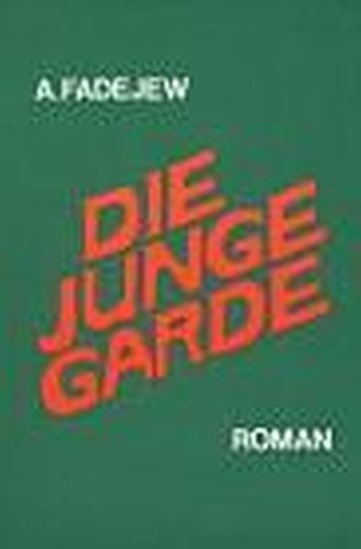 Die Junge Garde: Roman
