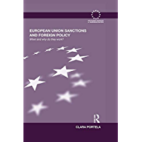 European Union Sanctions and Foreign Policy: When and Why do they Work? (Routledge Advances in European Politics Book 64) (English Edition)