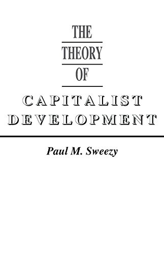 The Theory of Capitalist Development: Principles of Marxian Political Economy