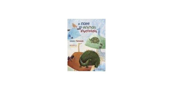 A Noite dos Animais Inventados (Portuguese Edition): David Machado: 9789722335508: Amazon.com: Books