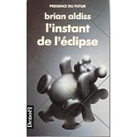 L'instant de l'éclipse par Brian Wilson Aldiss