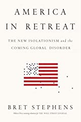The New Isolationism and the Coming Global Disorder America in Retreat (Hardback) - Common