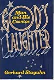 img - for God's Laughter: Man and His Cosmos by Gerhard Staguhn (1992-05-03) book / textbook / text book