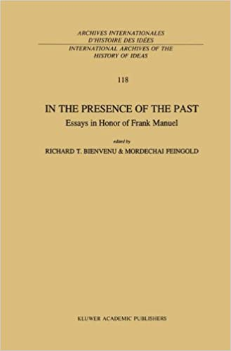 In the Presence of the Past: Essays in Honor of Frank Manuel (International Archives of the History of Ideas Archives internationales d'histoire des idées)